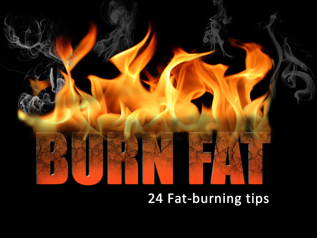 24 Fat Burning Tips To Assist You In Losing Weight